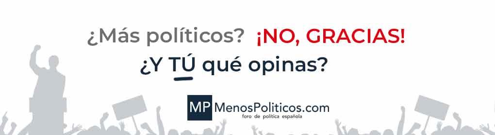 MenosPolíticos - El foro de política española abierto a todas las ideologías